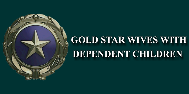 Gold Star Wives with Dependent Children Program