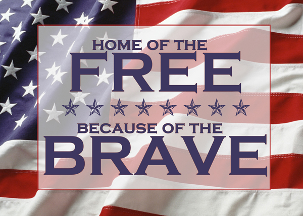 Independence Day – Home of the Free Because of the Brave
